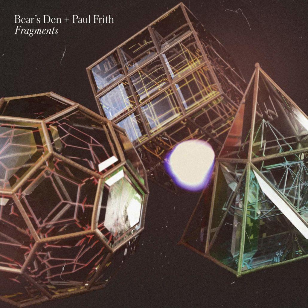 """Bear's Den und """"Fragments"""" – eine gemeinsame Arbeit mit Paul Frith"""