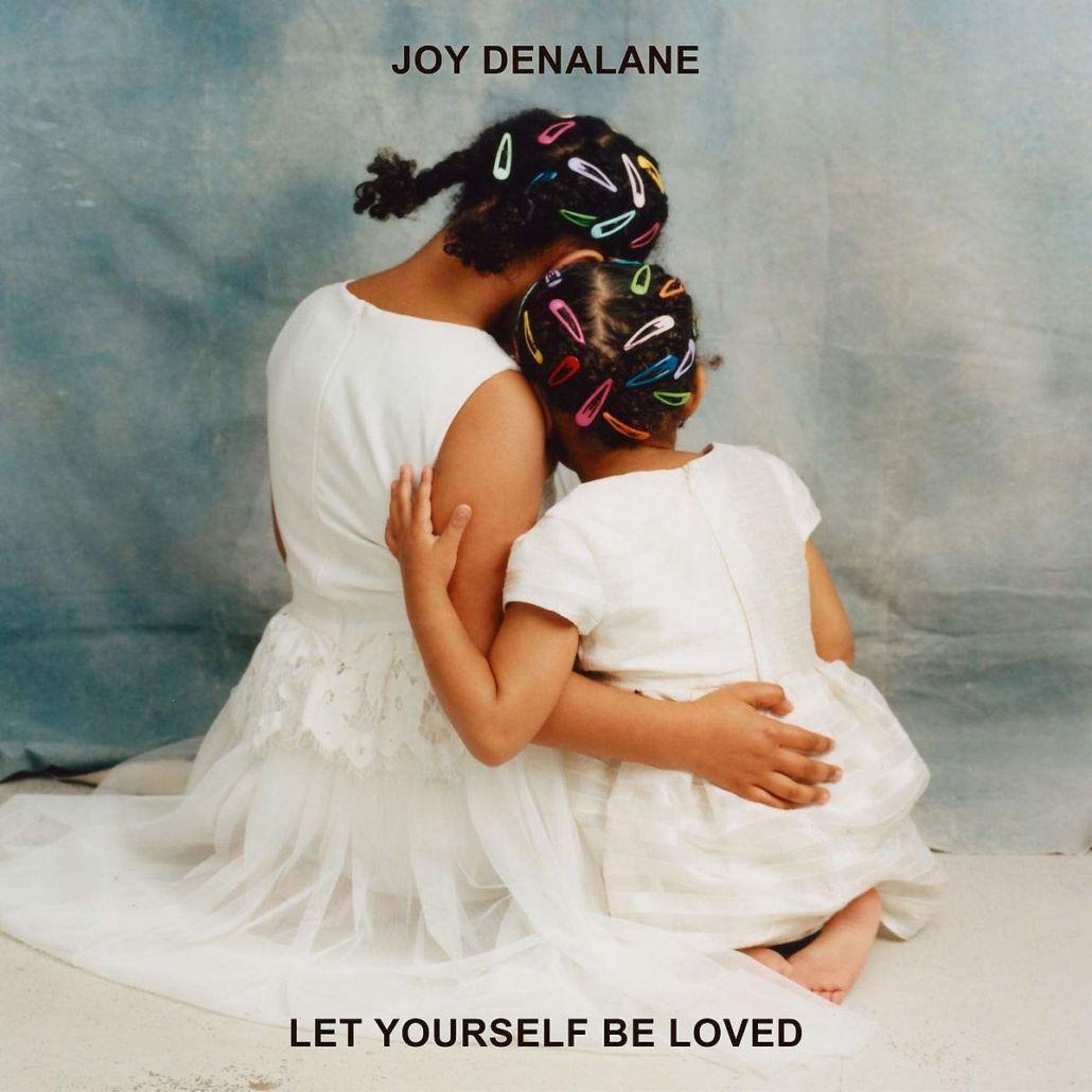"""Joy Denalane beschwört die Macht der Liebe: """"Let Yourself Be Loved"""""""