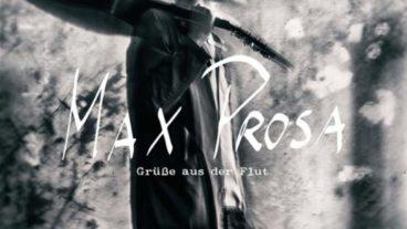 """Max Prosa schickt """"Grüße aus der Flut"""""""