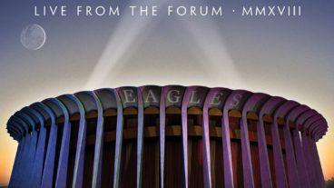 """Die Eagles reisen mit """"Live From The Forum MMXVIII"""" durch die Zeit"""