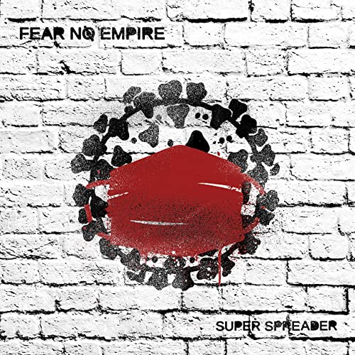 """Fear No Empire veröffentlicht nächste Single + Video für """"Super Spreader"""""""