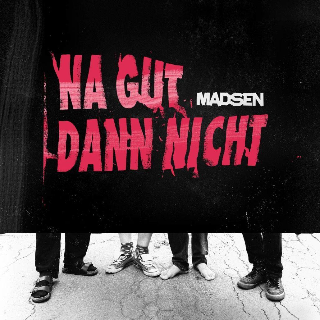 """Madsen: """"Na gut dann nicht"""" – Resignieren ist auch keine Lösung!"""