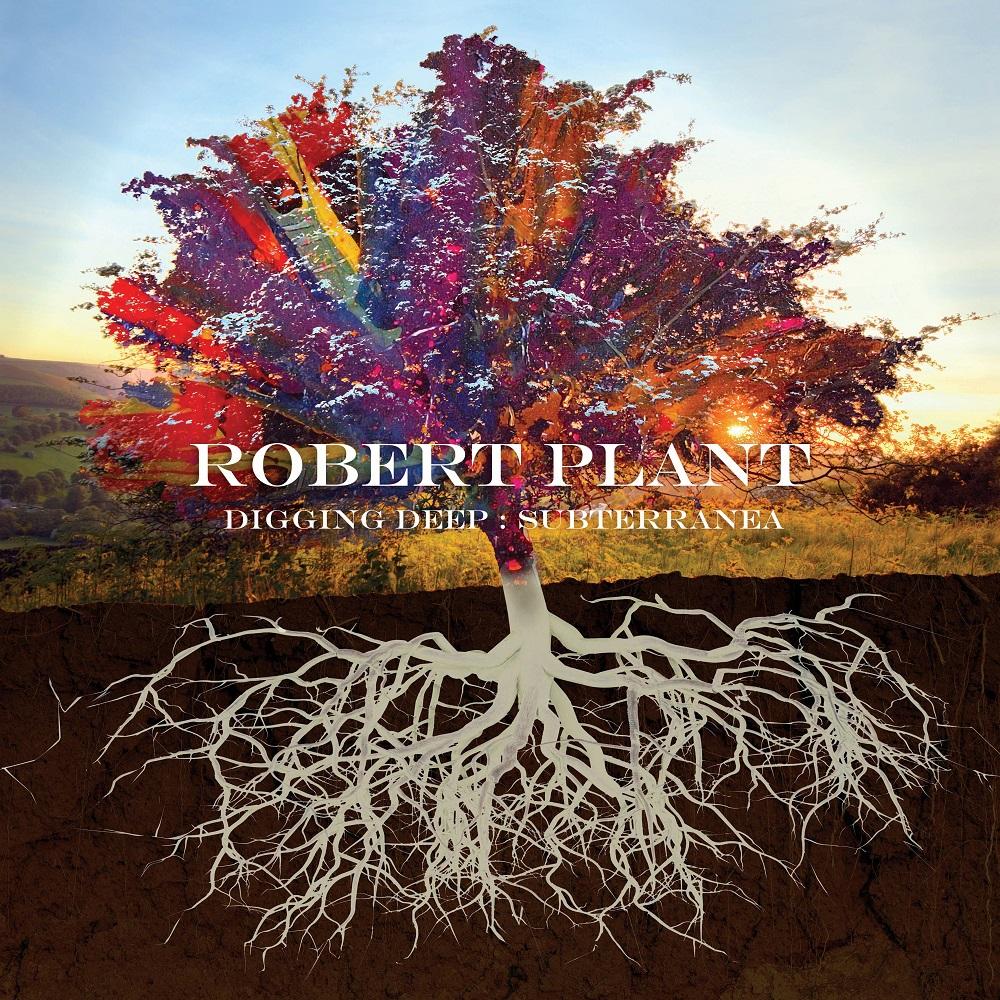 Robert Plant Anthologie: Digging Deep – Subterranea