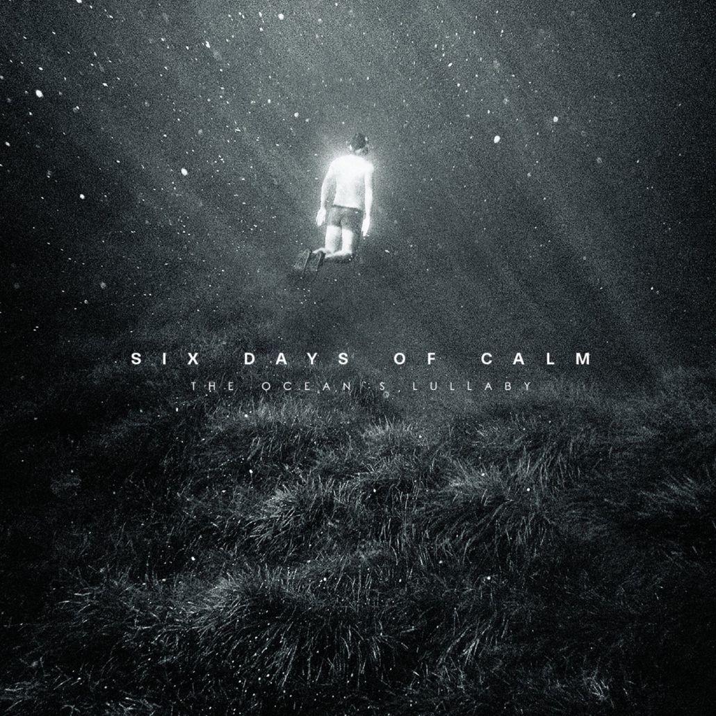 Six Days Of Calm: traumhafter Post-Rock für lange Winterabende