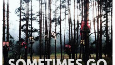 Sometimes Go: Und plötzlich sind wir wieder 20 Jahre jünger