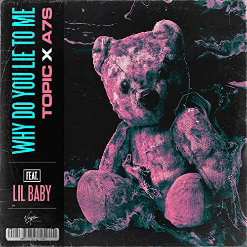 "Video zur Single ""Why Do You Lie To Me"" von Topic & A7S feat. Lil Baby"