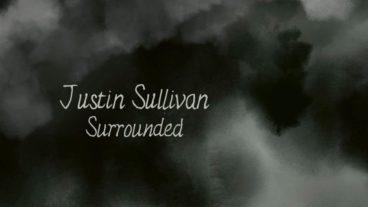 """Im Mai veröffentlicht Justin Sullivan mit """"Surrounded"""" sein neues Solowerk"""
