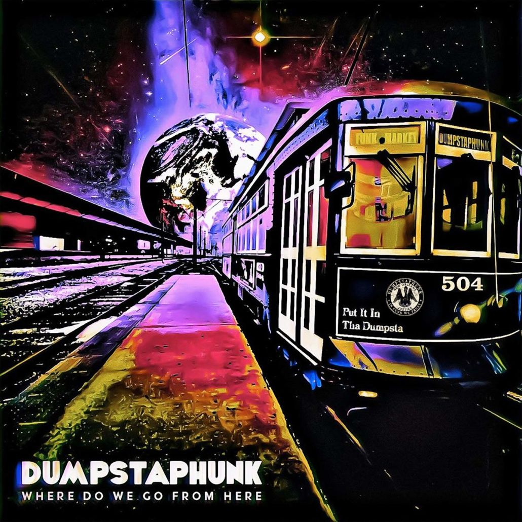 """Dumpstaphunk: """"Where Do We Go from Here"""" – New Orleans Funk Powerhouse"""