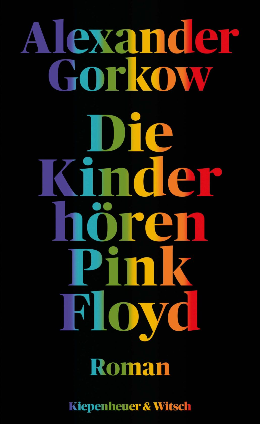 Alexander Gorkow: Die Kinder hören Pink Floyd