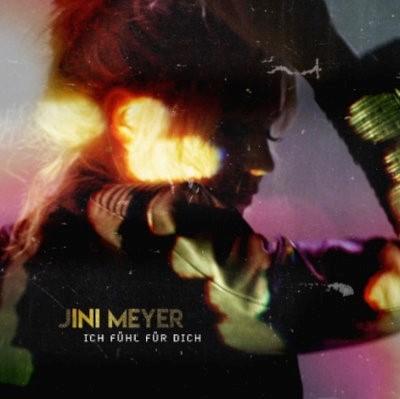 """Jini Meyer – kein Luxus, kein Lärm: """"Ich fühl für Dich"""""""