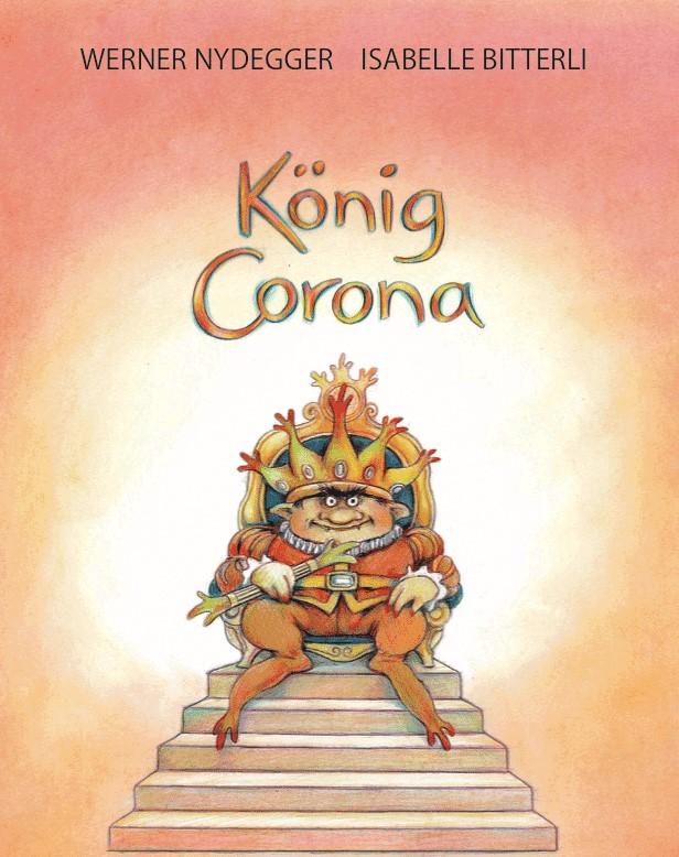"""""""König Corona"""" beherrscht die Welt – ein kindgerechter Erklärungsversuch"""