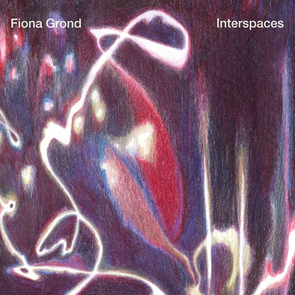 Fiona Grond: Zwischentöne in Zwischenräumen