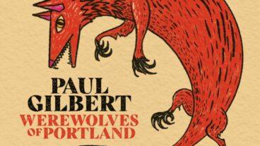 """Paul Gilbert und seine Spukgestalten: """"Werewolves of Portland"""""""