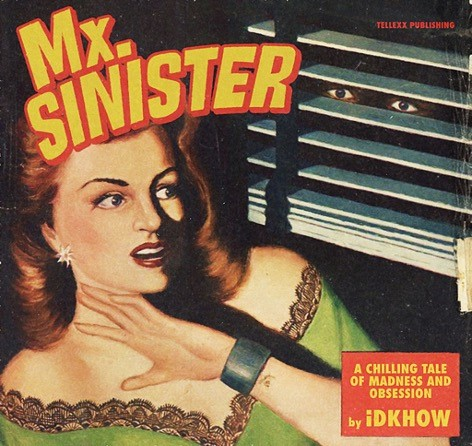 """""""Swaggering Synth-Rock"""" (Billboard) iDKHOW-Release """"MX. SINISTER"""""""