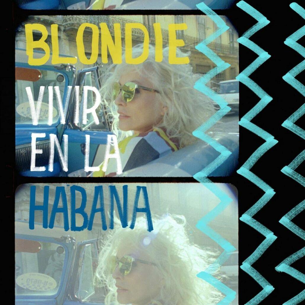 "Blondie mit dem offiziellen Soundtrack zum Kurzfilm ""VIVIR EN LA HABANA"""
