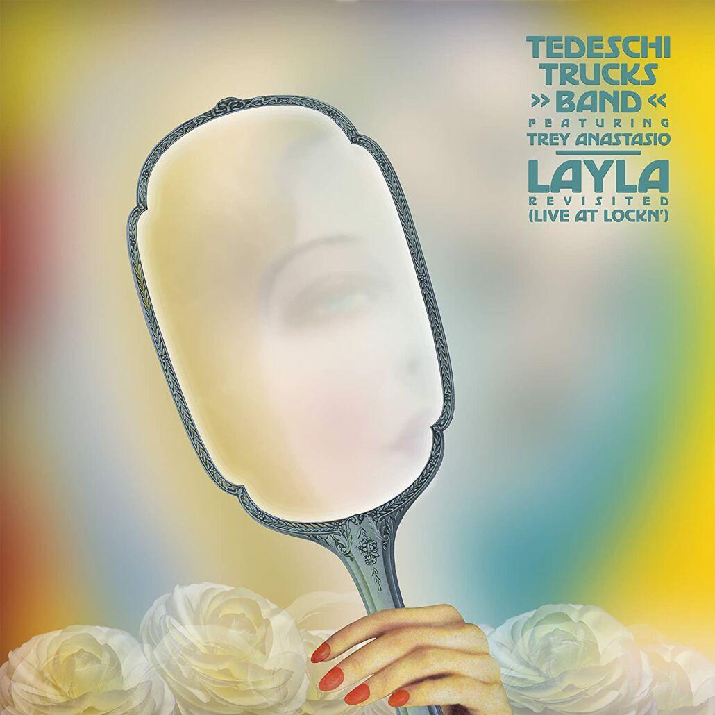 "Tedeschi Trucks Band Feat. Trey Anastasio: ""LAYLA Revidited"""
