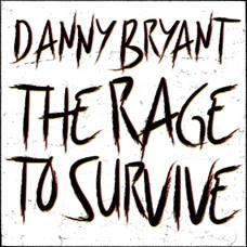 """Danny Bryant: Titeltrack """"The Rage To Survive"""" veröffentlicht"""