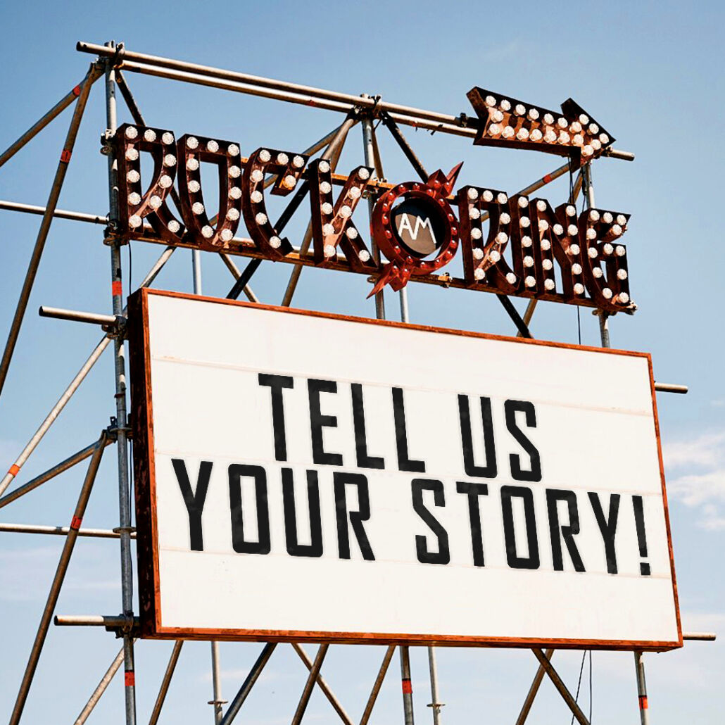 ROCK AM RING – Tell us your story!