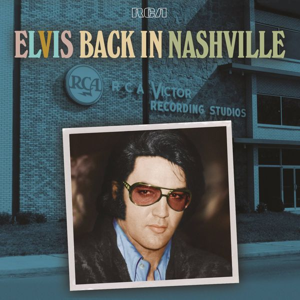 """Elvis Presley: Veröffentlichung des Box-Sets """"Elvis Back In Nashville"""""""