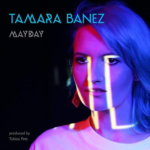 """Tamara Banez veröffentlicht deutschsprachigen Electropop Track """"Mayday"""""""
